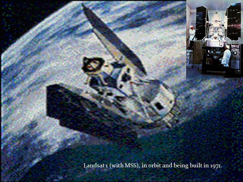 Landsat 1 (with MSS), in orbit and being built in 1971.