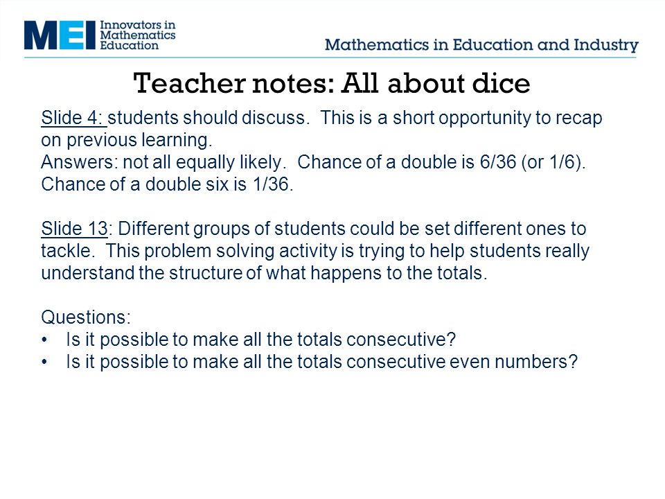 Teacher notes: All about dice Slide 4: students should discuss.