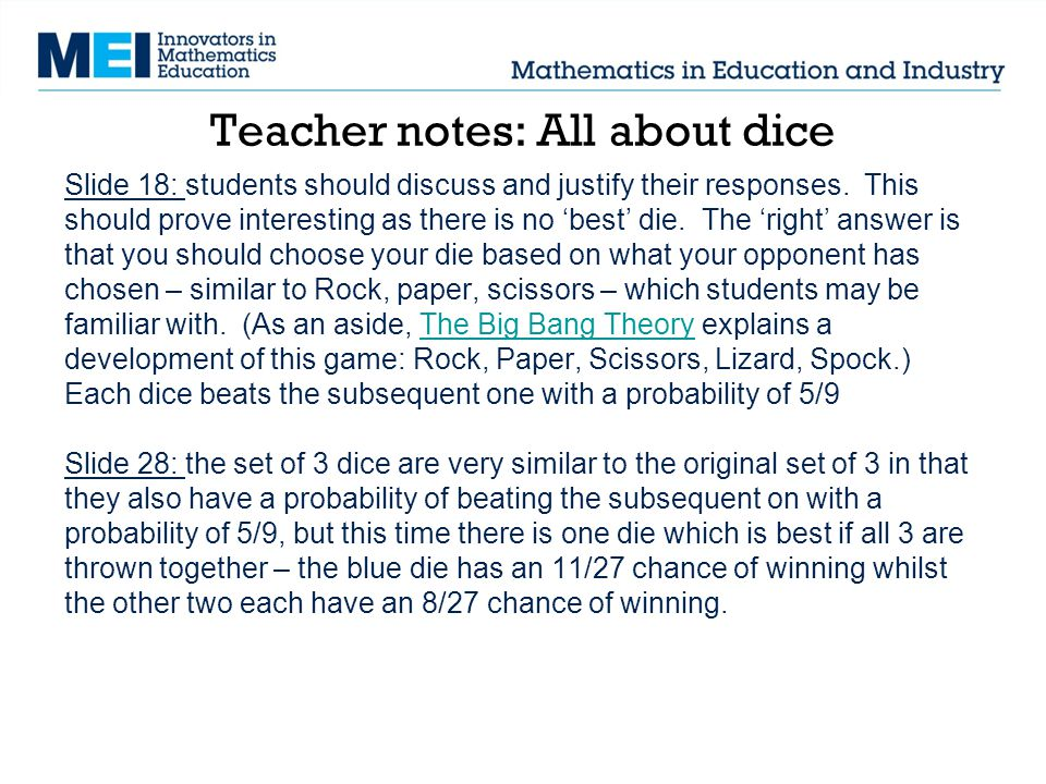 Teacher notes: All about dice Slide 18: students should discuss and justify their responses.