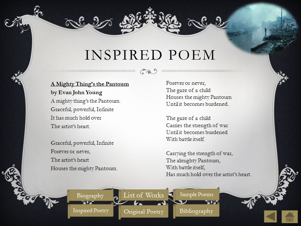 INSPIRED POEM A Mighty Thing's the Pantoum by Evan John Young A mighty thing's the Pantoum.