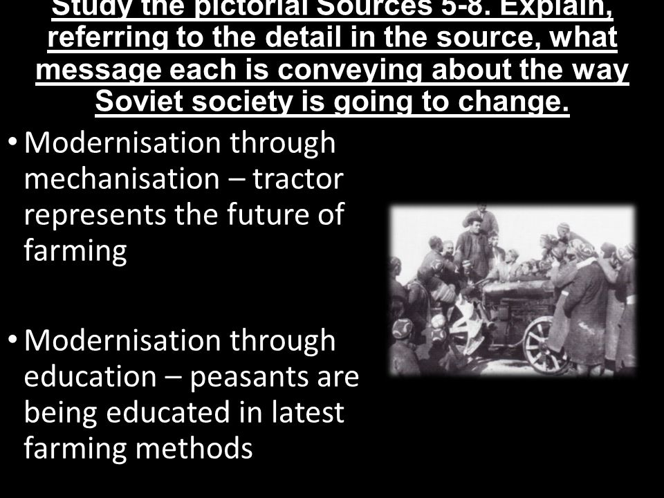 Study the pictorial Sources 5-8. Explain, referring to the detail in the source, what message each is conveying about the way Soviet society is going