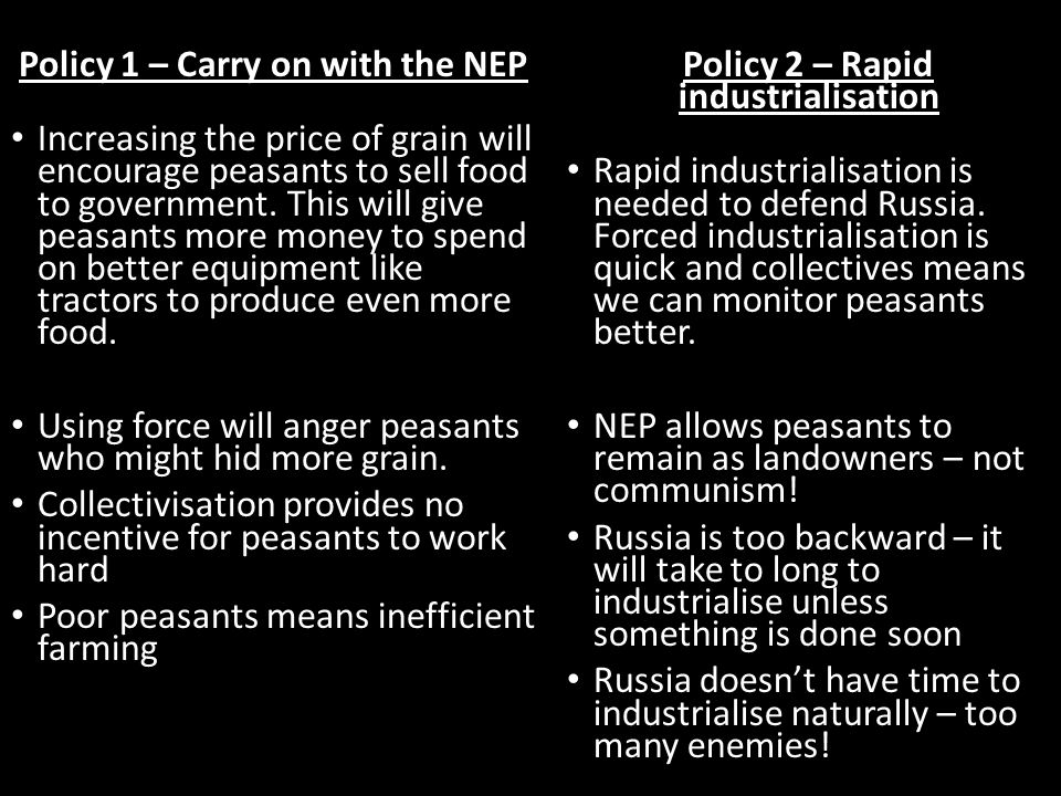 Policy 1 – Carry on with the NEP Increasing the price of grain will encourage peasants to sell food to government. This will give peasants more money