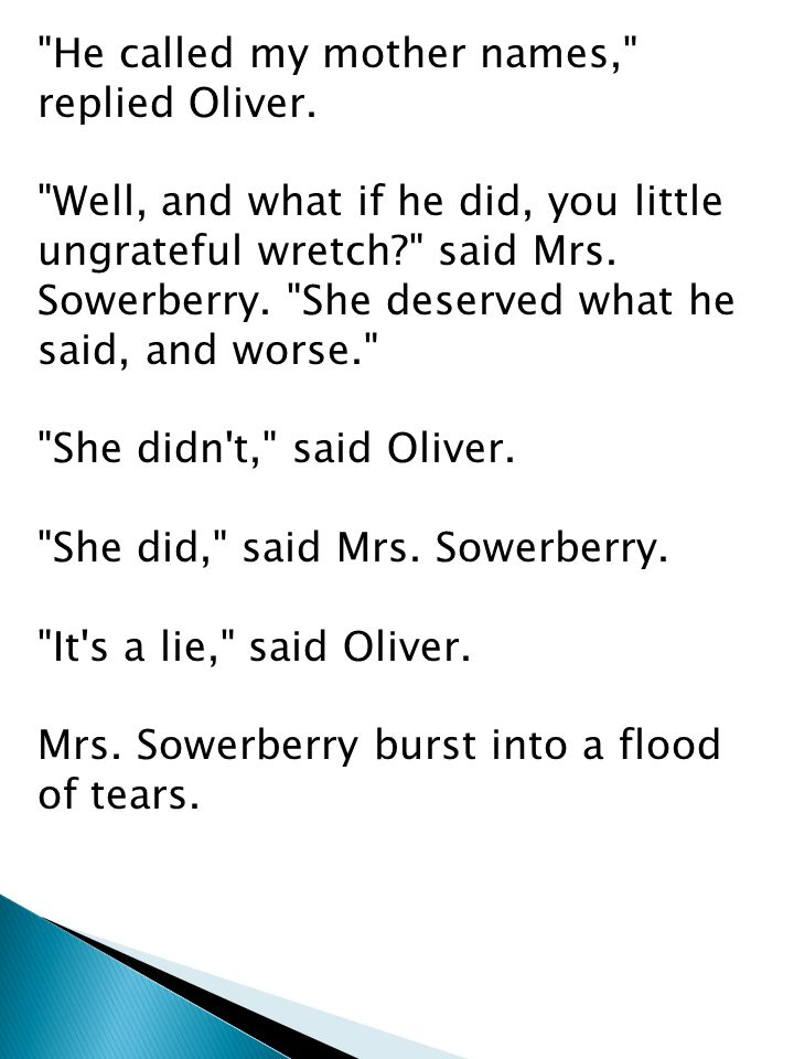 He called my mother names, replied Oliver.