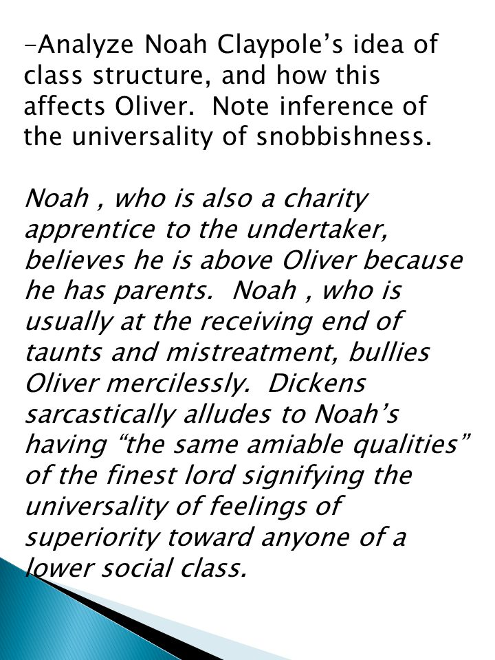 -Analyze Noah Claypole's idea of class structure, and how this affects Oliver.