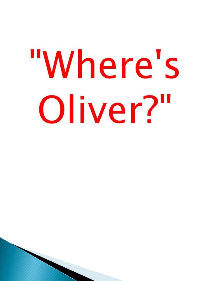 Where s Oliver