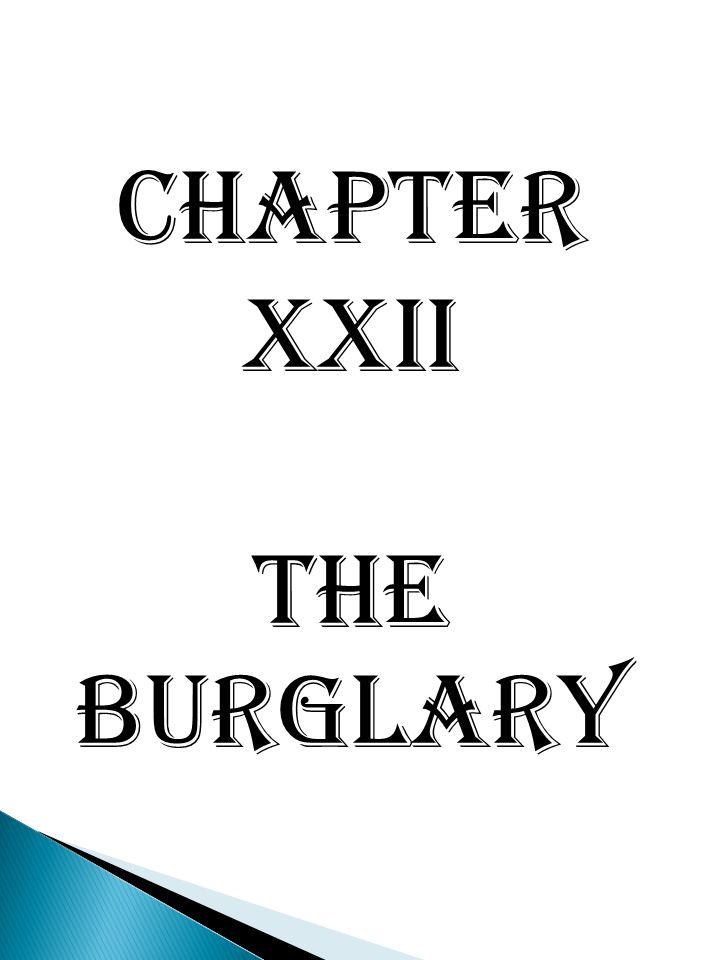 Chapter XXII The burglary