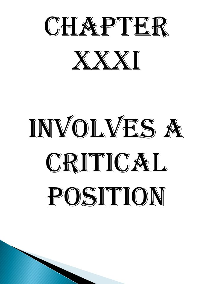 Chapter XXXI Involves a critical position