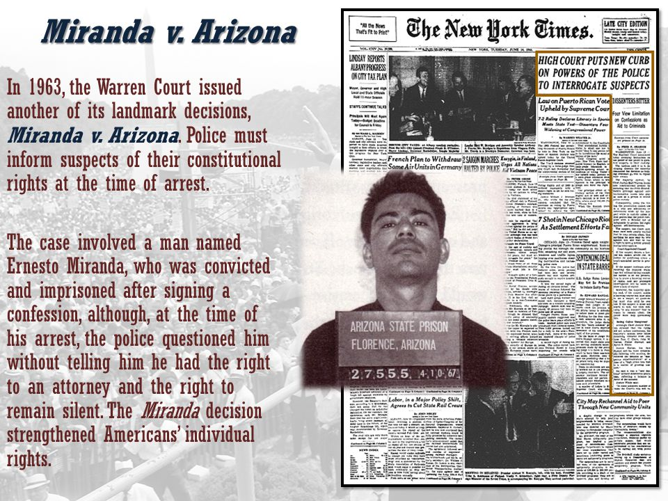 Miranda v. Arizona In 1963, the Warren Court issued another of its landmark decisions, Miranda v.