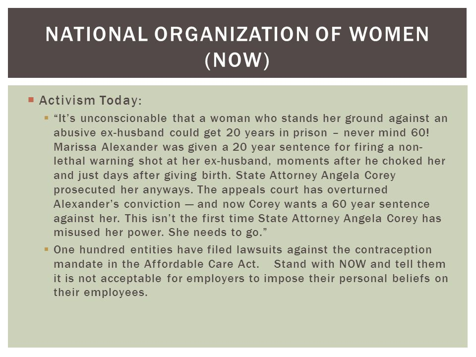 """NATIONAL ORGANIZATION OF WOMEN (NOW)  Activism Today:  """"It's unconscionable that a woman who stands her ground against an abusive ex-husband could g"""