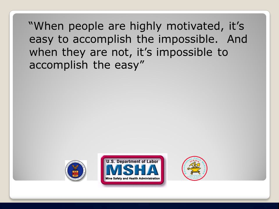 When people are highly motivated, it's easy to accomplish the impossible.