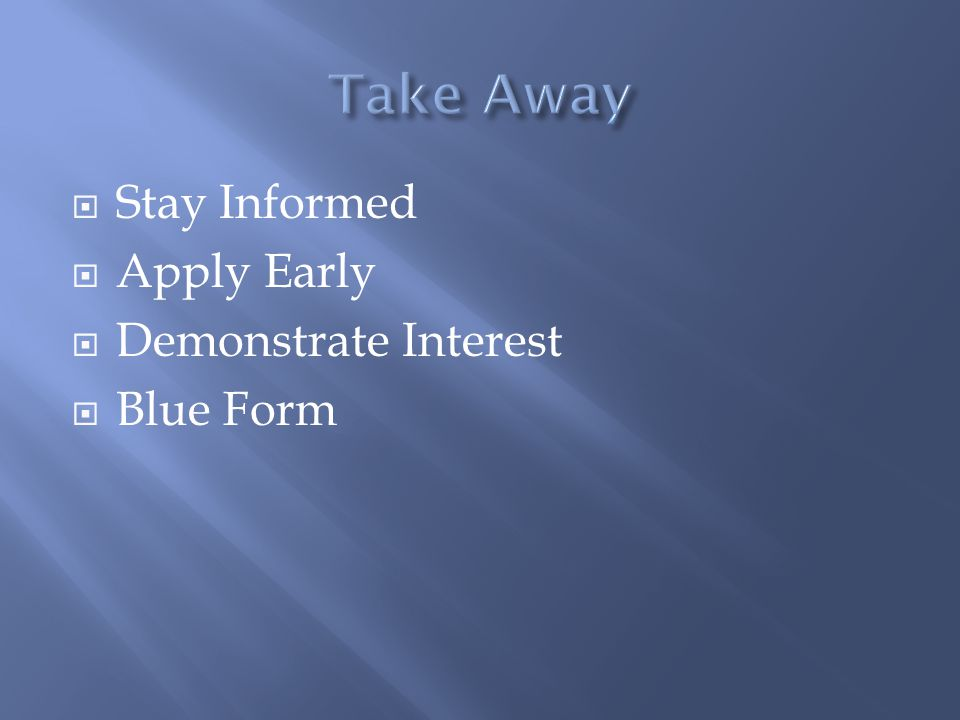  Stay Informed  Apply Early  Demonstrate Interest  Blue Form