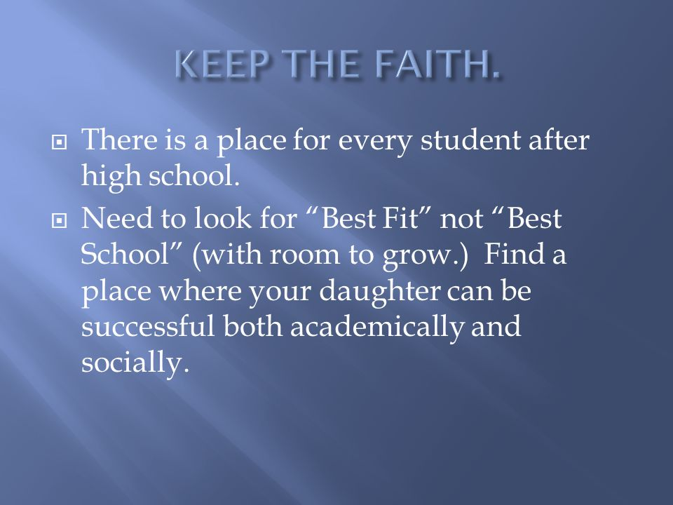  There is a place for every student after high school.