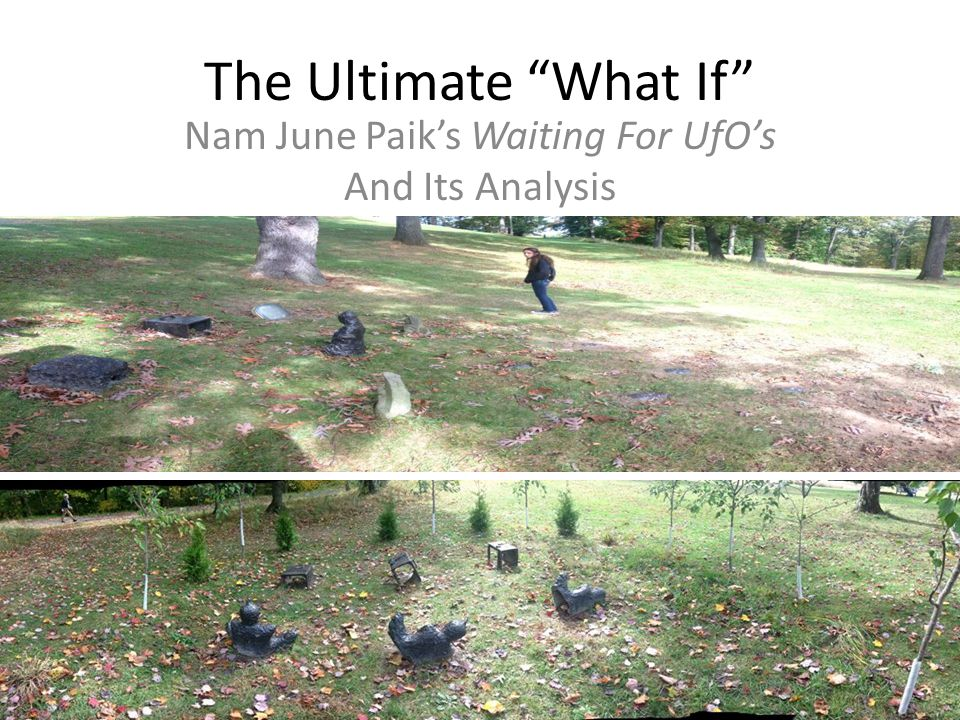 "The Ultimate ""What If"" Nam June Paik's Waiting For UfO's And Its Analysis"