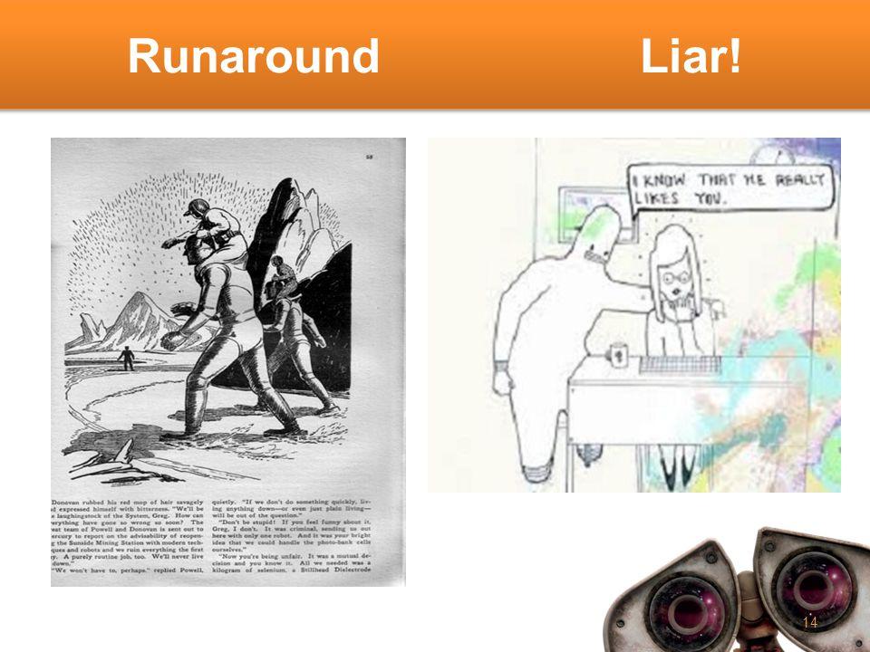Runaround Liar! 14