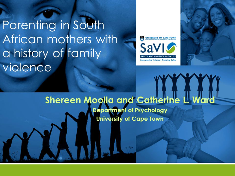 Parenting in South African mothers with a history of family violence Shereen Moolla and Catherine L.