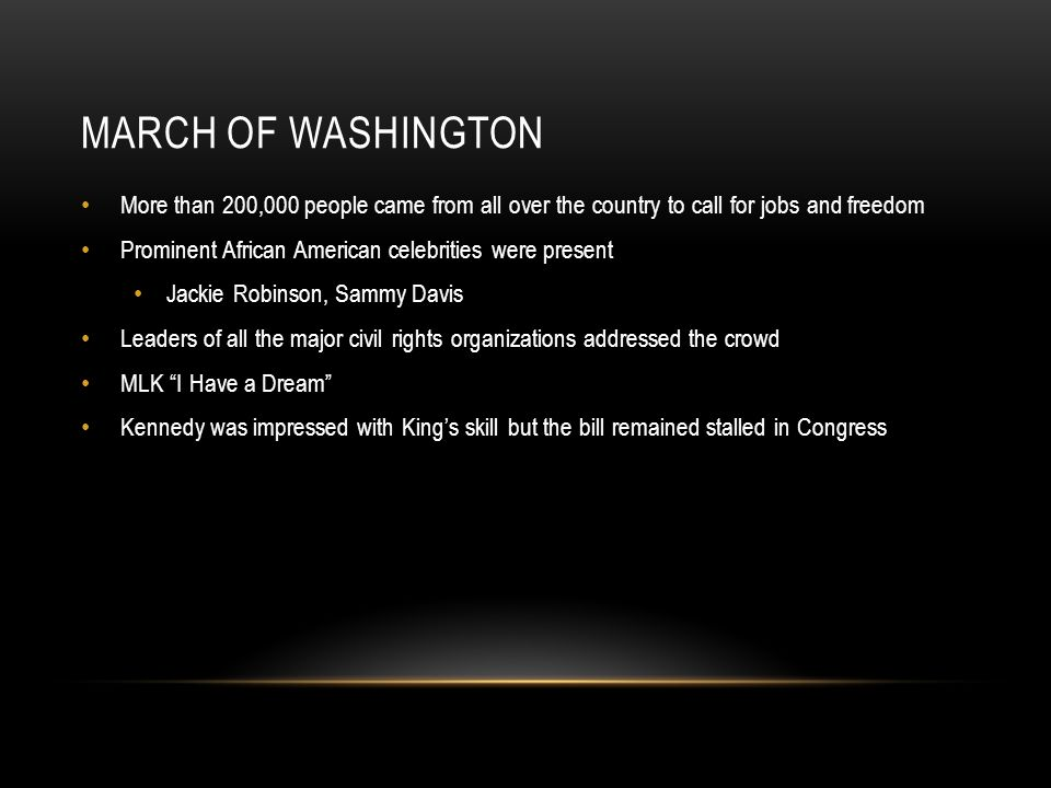 MARCH OF WASHINGTON More than 200,000 people came from all over the country to call for jobs and freedom Prominent African American celebrities were p