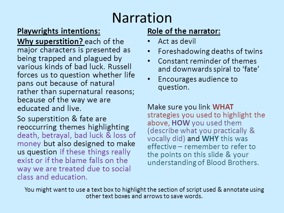 Narration Playwrights intentions: Why superstition.