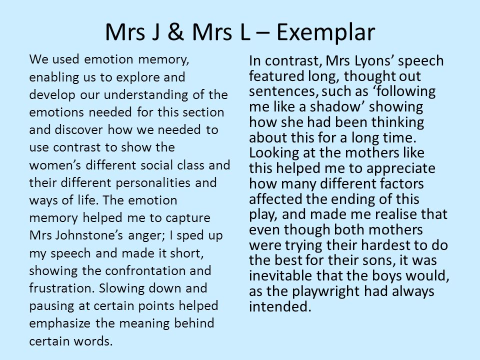 Mrs J & Mrs L – Exemplar We used emotion memory, enabling us to explore and develop our understanding of the emotions needed for this section and disc