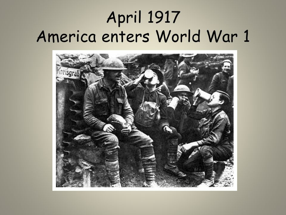 April 1917 America enters World War 1