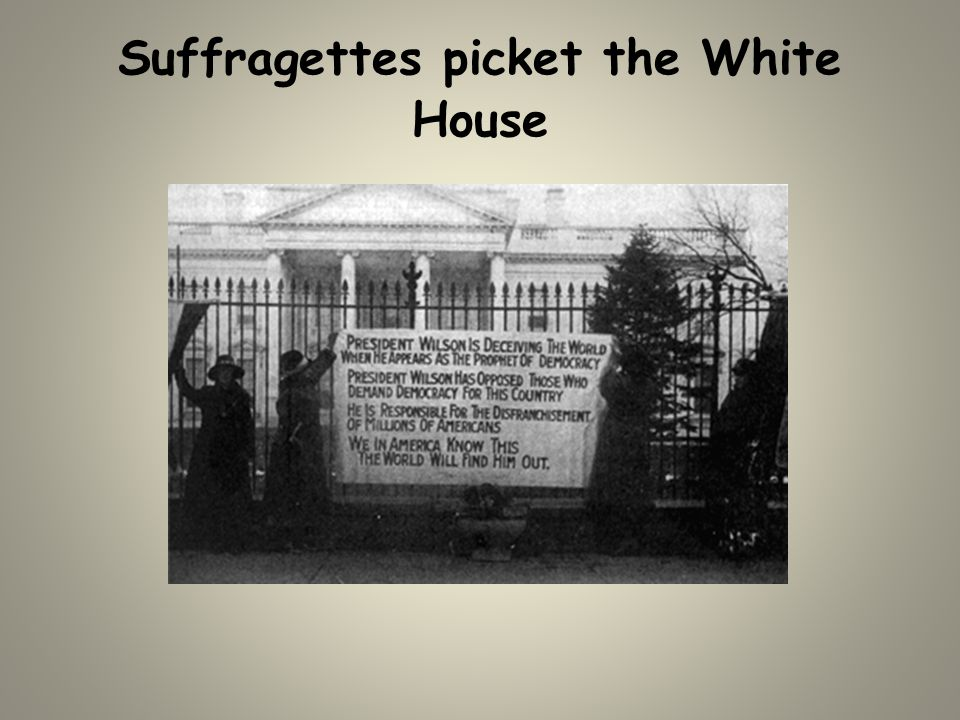 Suffragettes picket the White House