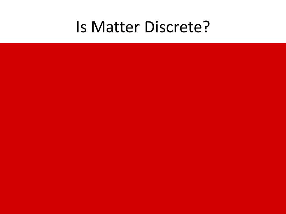 Is Matter Discrete?