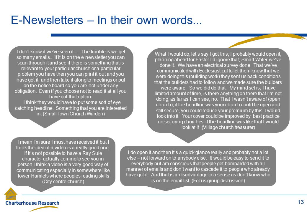 E-Newsletters – In their own words...13 I don t know if we ve seen it....