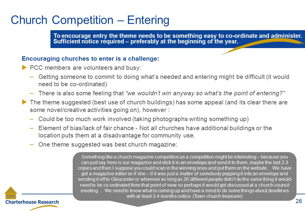 Church Competition – Entering 26 To encourage entry the theme needs to be something easy to co-ordinate and administer. Sufficient notice required – p