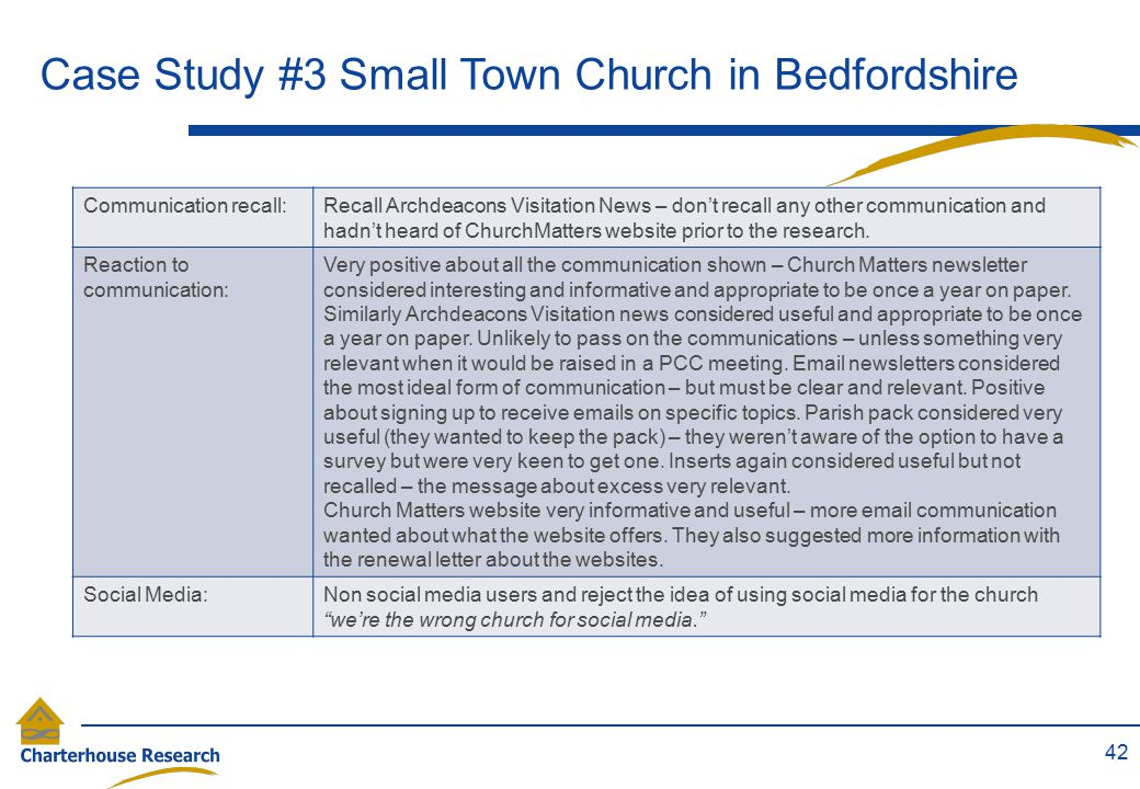 Case Study #3 Small Town Church in Bedfordshire 42 Communication recall:Recall Archdeacons Visitation News – don't recall any other communication and hadn't heard of ChurchMatters website prior to the research.