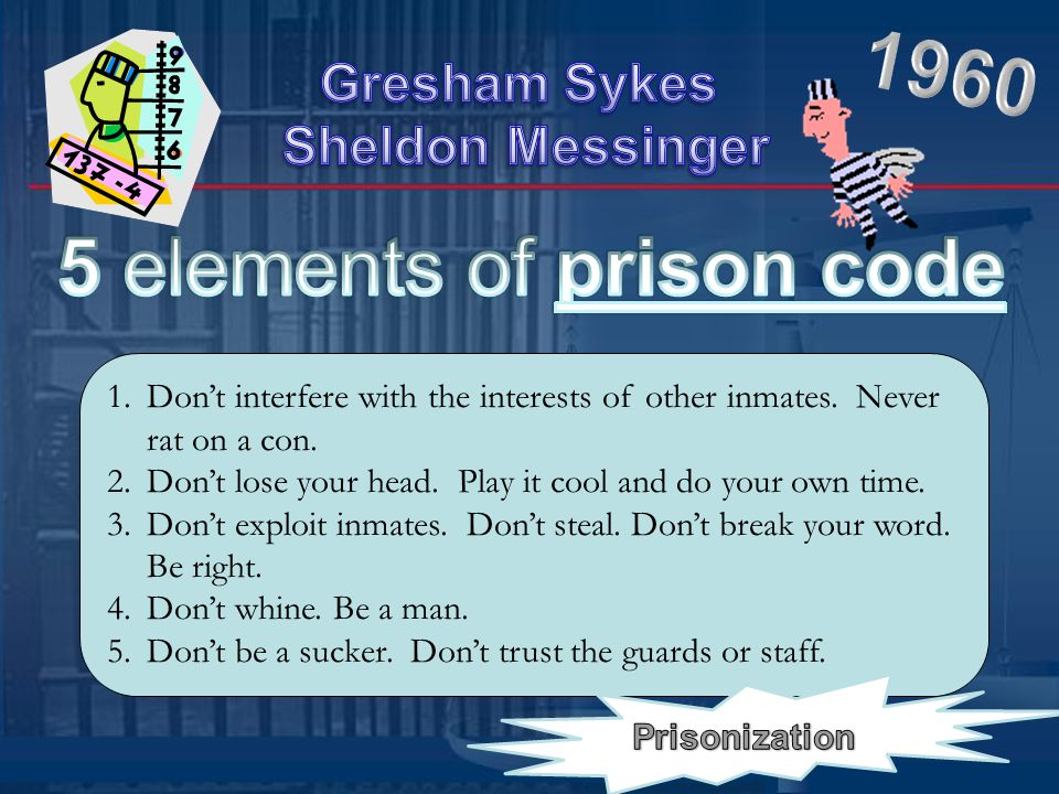 1.Don't interfere with the interests of other inmates.