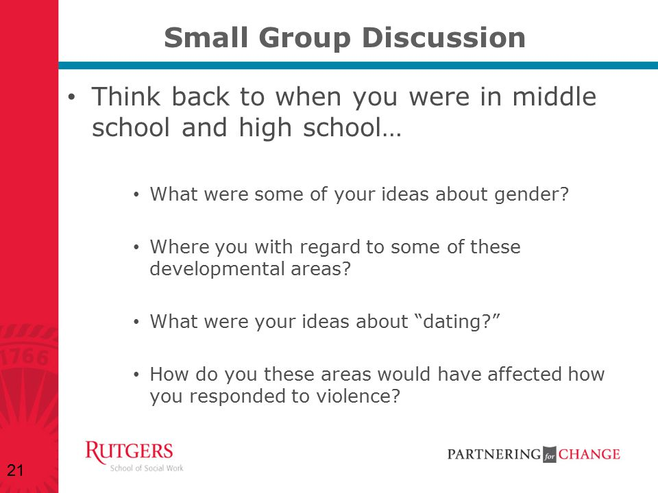 Small Group Discussion Think back to when you were in middle school and high school… What were some of your ideas about gender? Where you with regard