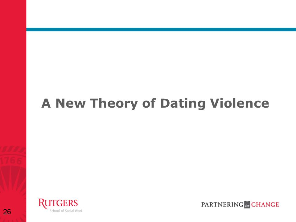 A New Theory of Dating Violence 26
