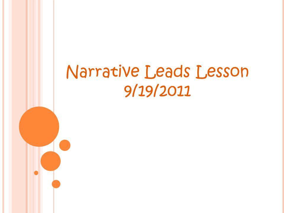 Narrative Leads Lesson 9/19/2011