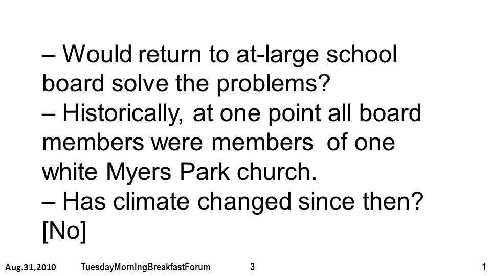 – Would return to at-large school board solve the problems.