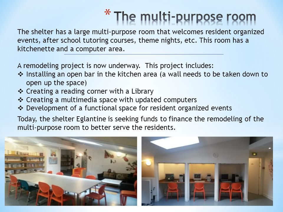 The shelter has a large multi-purpose room that welcomes resident organized events, after school tutoring courses, theme nights, etc. This room has a