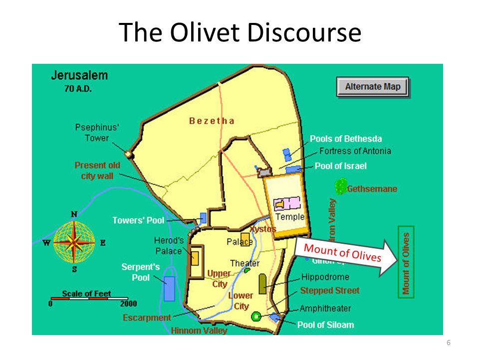 The Olivet Discourse Matthew 24:1-44Mark 13:1-37Luke 21:5-36 7