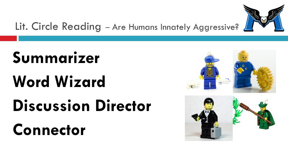 Lit. Circle Reading – Are Humans Innately Aggressive? Summarizer Word Wizard Discussion Director Connector