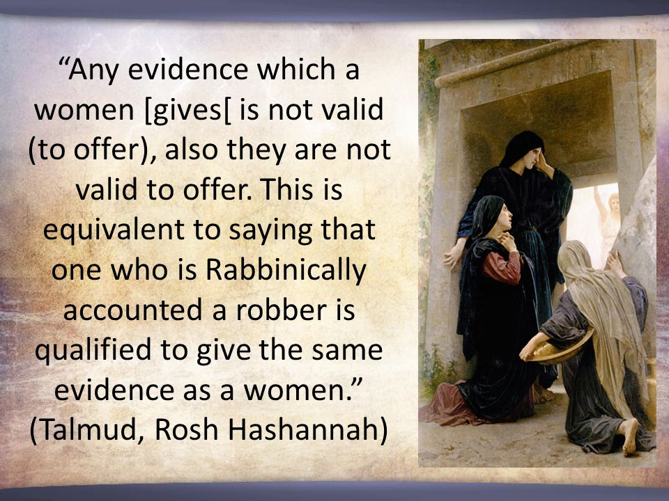 Any evidence which a women [gives[ is not valid (to offer), also they are not valid to offer.