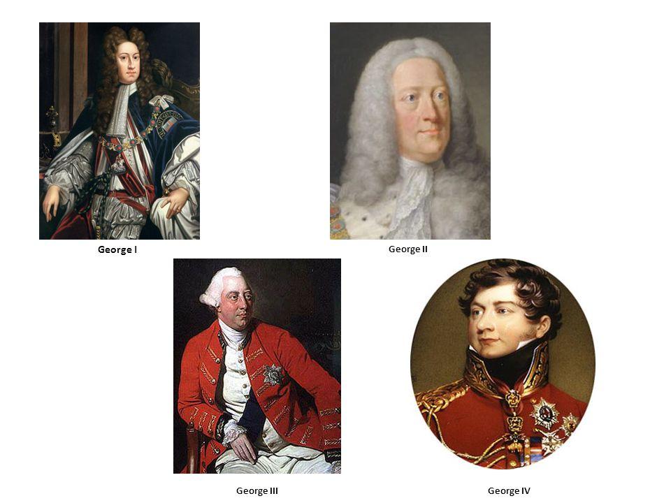 George I George II George IIIGeorge IV