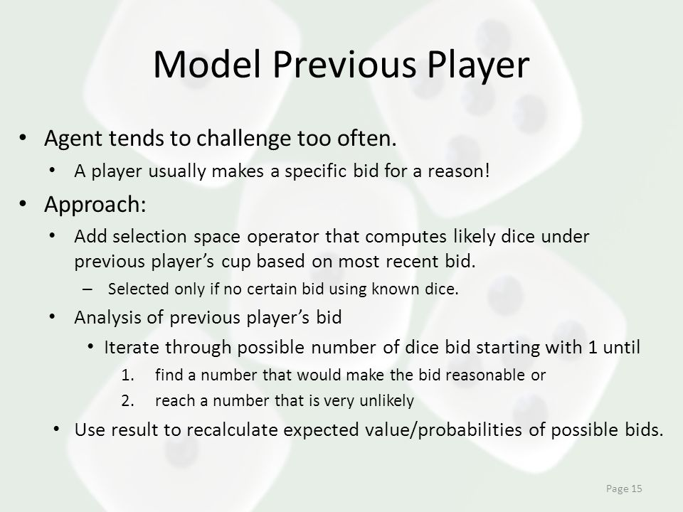 Model Previous Player Agent tends to challenge too often. A player usually makes a specific bid for a reason! Approach: Add selection space operator t
