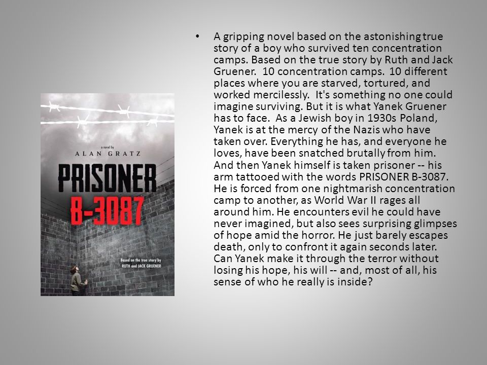 A gripping novel based on the astonishing true story of a boy who survived ten concentration camps. Based on the true story by Ruth and Jack Gruener.
