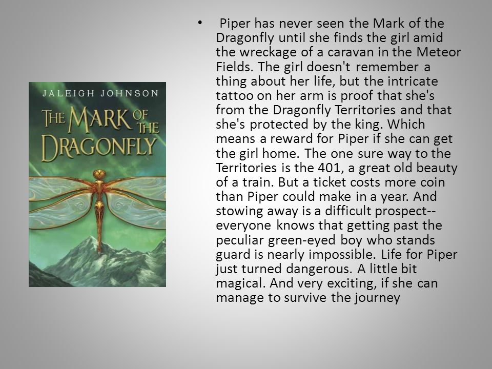 Piper has never seen the Mark of the Dragonfly until she finds the girl amid the wreckage of a caravan in the Meteor Fields. The girl doesn't remember
