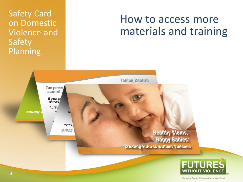 Safety Card on Domestic Violence and Safety Planning How to access more materials and training 28