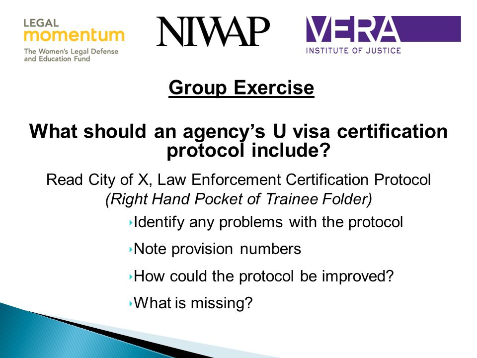Group Exercise What should an agency's U visa certification protocol include.