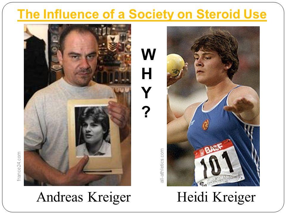 Heidi Kreiger Andreas KreigerHeidi Kreiger france24.com all-athletics.com The Influence of a Society on Steroid Use WHY?WHY?