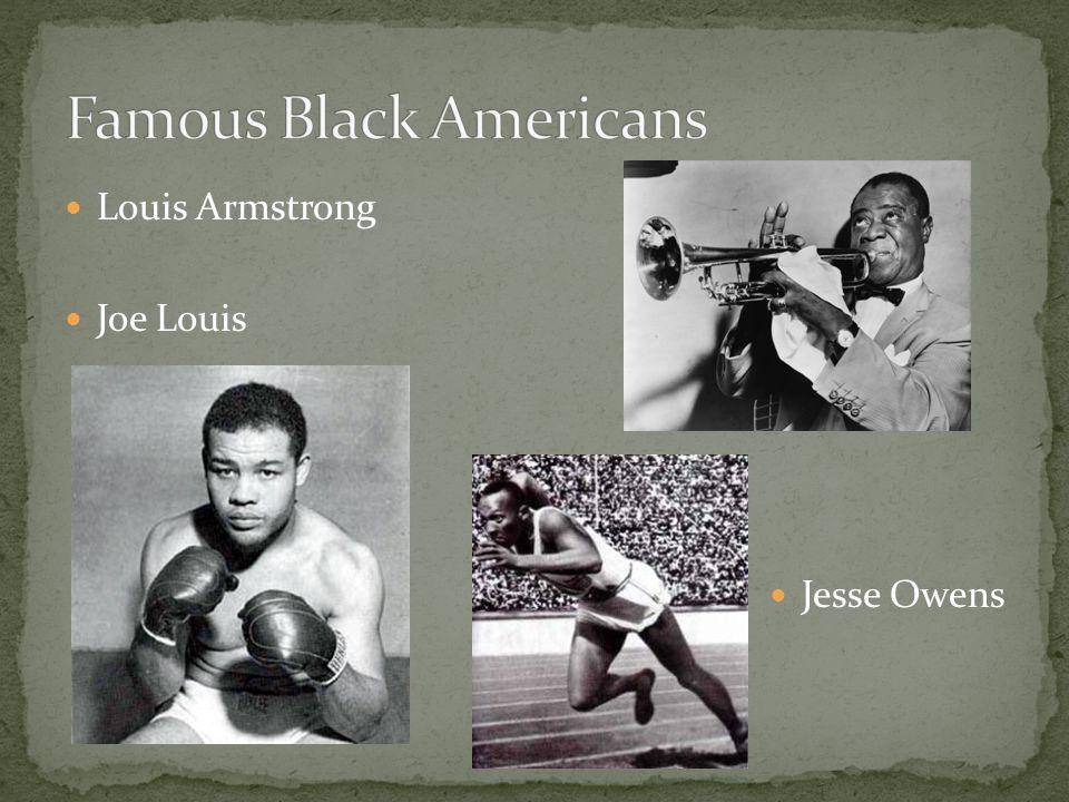 Louis Armstrong Joe Louis Jesse Owens