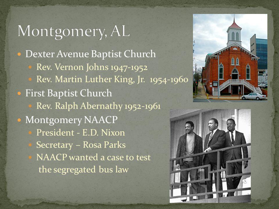 Dexter Avenue Baptist Church Rev. Vernon Johns 1947-1952 Rev. Martin Luther King, Jr. 1954-1960 First Baptist Church Rev. Ralph Abernathy 1952-1961 Mo
