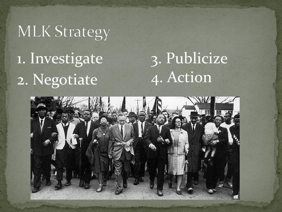1. Investigate 2. Negotiate 3. Publicize 4. Action