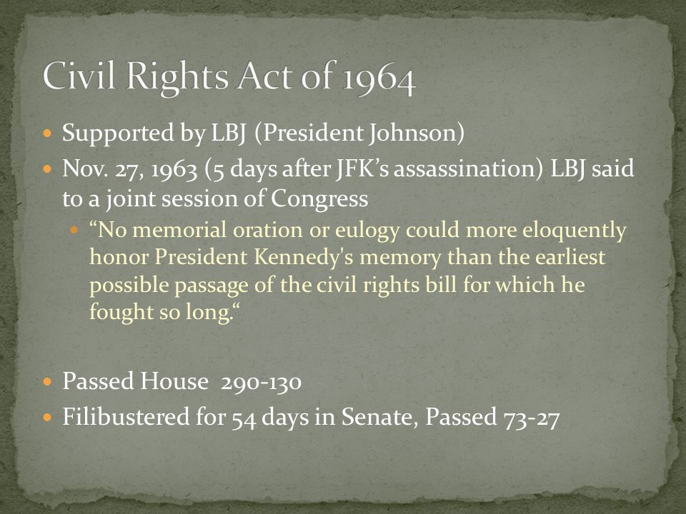 """Supported by LBJ (President Johnson) Nov. 27, 1963 (5 days after JFK's assassination) LBJ said to a joint session of Congress """"No memorial oration or"""