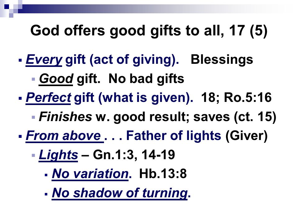 God offers good gifts to all, 17 (5)  Every gift (act of giving).