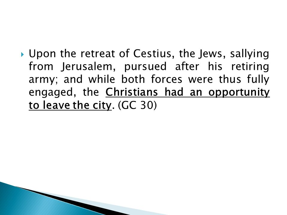  Upon the retreat of Cestius, the Jews, sallying from Jerusalem, pursued after his retiring army; and while both forces were thus fully engaged, the